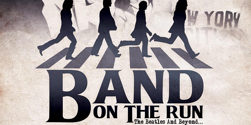Beatles Tribute Show...BAND ON THE RUN