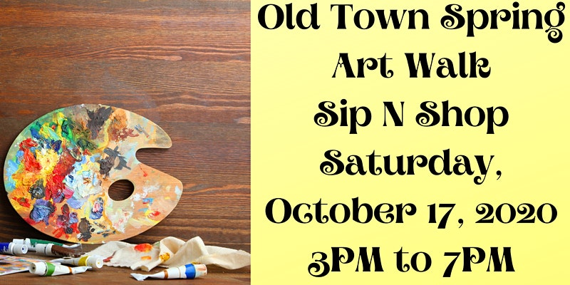 Why You Need To Be A Part Of The Old Town Spring Art Walk Sip N Shop?