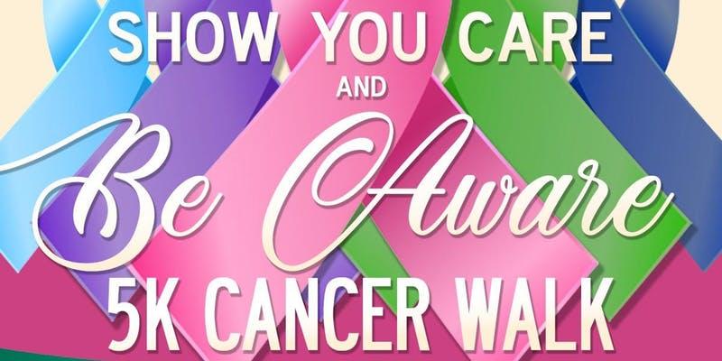 Show You Care & Be Aware 5K Cancer Walk